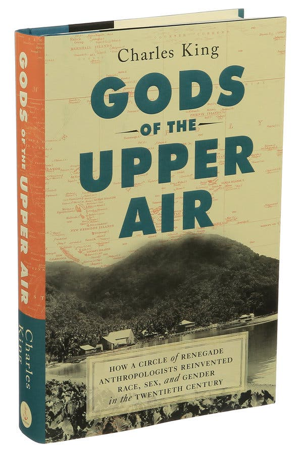God's of the Upper Air: How a Circle of Renegade Anthropologists Reinvented Race, Sex, and Gender in the Twentieth Century