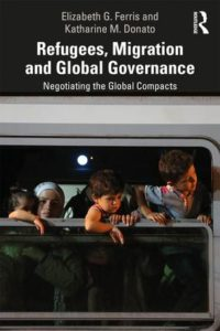 Refugees, Migration and Global Governance: Negotiating the Global Compacts