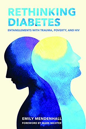 Rethinking Diabetes: Entanglements with Trauma, Poverty and HIV