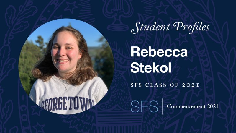 A thumbnail photo of Rebecca Stekol's (SFS'21) commencement profile.